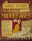 The Measly Middle Ages (The Horrible Histories Collection) Terry Deary
