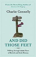 And Did Those Feet: Walking Through 2000 Years of British and Irish History