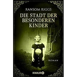 Die Stadt der besonderen Kinder: Roman
