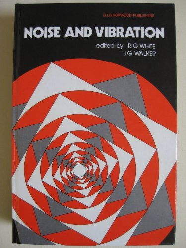 Noise and Vibration, by R.G. White, J.G. Walker