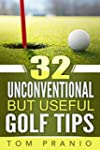 32 Unconventional But Useful Golf Tip...