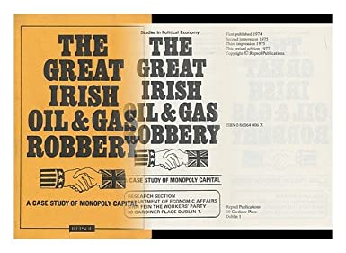 The Great Irish Oil and Gas Robbery