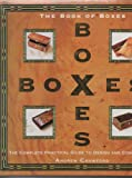 The Book of Boxes: The Complete Practical Guide to Design and Construction