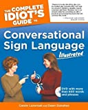 img - for The Complete Idiot's Guide to Conversational Sign Language Illustrated Pap/DVD by Lazorisak, Carole, Donohue, Dawn (2004) Paperback book / textbook / text book