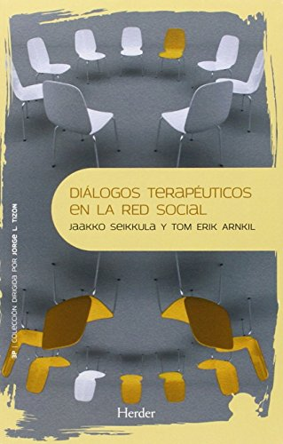 Diálogos terapéuticos en la red social (Psicopatología y Psicoterapia de las Psicosis)
