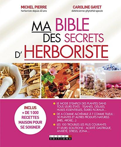 ma-bible-des-secrets-dherboriste-le-mode-demploi-des-plantes-dans-tous-leurs-etats