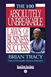 The 100 Absolutely Unbreakable Laws of Business Success: Easyread Comfort Edition