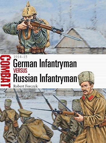 German Infantryman vs Russian Infantryman: 1914-15 (Combat) PDF
