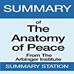 Summary of The Anatomy of Peace from the Arbinger Institute |  Summary Station