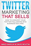 #7: Twitter Marketing That Sells: How to Convert Your Twitter Followers into Business Dollars