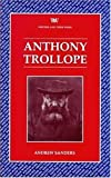 Anthony Trollope (Writers and their Work) (0746308736) by Sanders, Andrew