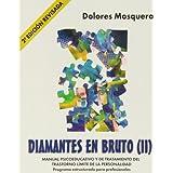 Diamantes en Bruto (II)-Segunda edición revisada: Manual psicoeducativo y de tratamiento del Trastorno Límite...