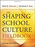 img - for The Shaping School Culture Fieldbook 2nd (second) Edition by Peterson, Kent D., Deal, Terrence E. published by Jossey-Bass (2009) book / textbook / text book