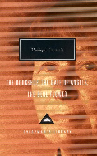 The Bookshop, The Gate Of Angels And The Blue Flower (Everyman's Library Contemporary Classics)