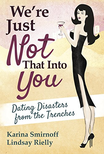 were-just-not-that-into-you-dating-disasters-from-the-trenches