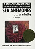 img - for Sea Anemones...As a Hobby (Save Our Planet) book / textbook / text book