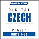Czech Phase 1, Units 1-30: Learn to Speak and Understand Czech with Pimsleur Language Programs  by Pimsleur