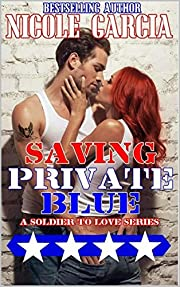 Saving Private Blue (A Soldier To Love Series Book 1)
