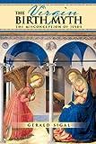 THE VIRGIN BIRTH MYTH: The Misconception of Jesus