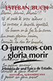 img - for O Juremos Con Gloria Morir: Historia de Una Epica de Estado (Spanish Edition) book / textbook / text book