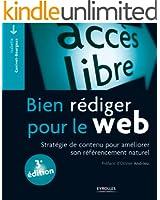 Bien r�diger pour le web: Strat�gie de contenu pour am�liorer son r�f�rencement naturel