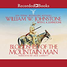 Bloodshed of the Mountain Man Audiobook by William W. Johnstone, J. A. Johnstone Narrated by Jack Garrett
