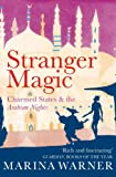 Stranger Magic: Charmed States & The Arabian Nights (0099437694) by Warner, Marina