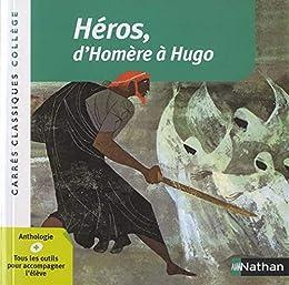 Héros, d'Homère à Hugo