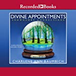 Divine Appointments: A Snowglobe Connections Novel (       UNABRIDGED) by Charlene Ann Baumbich Narrated by Melissa Hurst