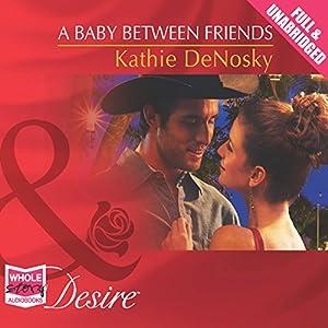 A Baby Between Friends Audiobook