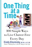 img - for One Thing At a Time: 100 Simple Ways to Live Clutter-Free Every Day book / textbook / text book