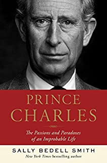 Book Cover: Prince Charles: The Passions and Paradoxes of an Improbable Life