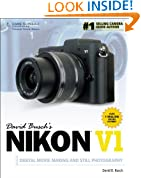 David Busch's Nikon V1 Guide to Digital Movie Making and Still Photography (David Busch's Digital Photography Guides)