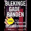 Blekingegadebanden 1 [The Blekinge Street Gang 1]: Den danske celle Audiobook by Peter Øvig Knudsen Narrated by Torben Sekov