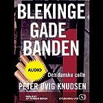 Blekingegadebanden 1 [The Blekinge Street Gang 1]: Den danske celle | Peter Øvig Knudsen