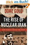 The Rise of Nuclear Iran: How Tehran...