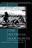 The Mythical Man-Month: Essays on Software Engineering, Anniversary Edition (2nd Edition) (0201835959) by Frederick P. Brooks Jr.