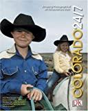 Colorado 24/7 (America 24/7 State Books) (0756600456) by DK Publishing