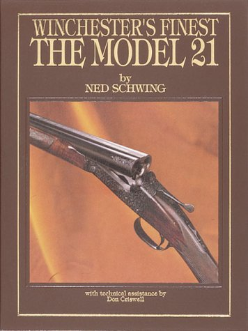 Winchester's Finest: The Model 21 by Ned Schwing (1990-12-06) (Winchester Model 21 compare prices)