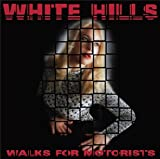 Walks for Motorists by White Hills (2015-08-03)