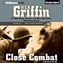Close Combat: The Corps Series, Book 6 (       UNABRIDGED) by W. E. B. Griffin Narrated by Dick Hill