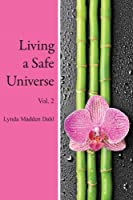Living a Safe Universe, Vol. 2: A Book for Seth Readers (Living a Safe Universe: A Book for Seth Readers) (English Edition)