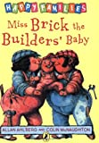 Allan Ahlberg Miss Brick the Builders' Baby (Happy Families Series)