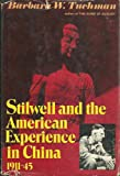 Stillwell and the American Experience in China 1911-45