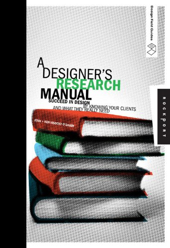 A Designer's Research Manual: Succeed in Design by...