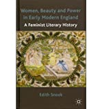 img - for [(Women, Beauty and Power in Early Modern England: A Feminist Literary History)] [Author: Edith Snook] published on (April, 2011) book / textbook / text book