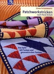 patchworkstricken nach horst schulz das spiel mit farben und geometrischen formen liane. Black Bedroom Furniture Sets. Home Design Ideas