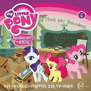 Etwas ganz Besonderes (My Little Pony 6) Hörspiel