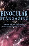 Binocular Stargazing by Reynolds, Mike D. (10/25/2005)