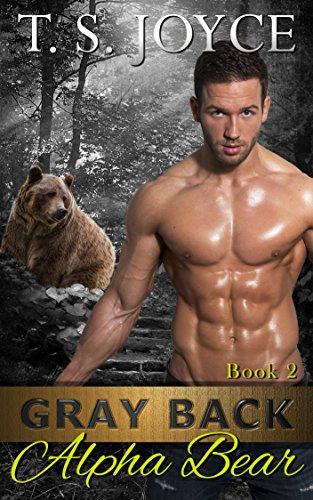 Gray Back Alpha Bear (Gray Back Bears Book 2)